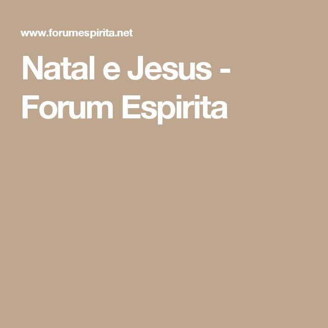 Natal e Jesus - Forum Espirita