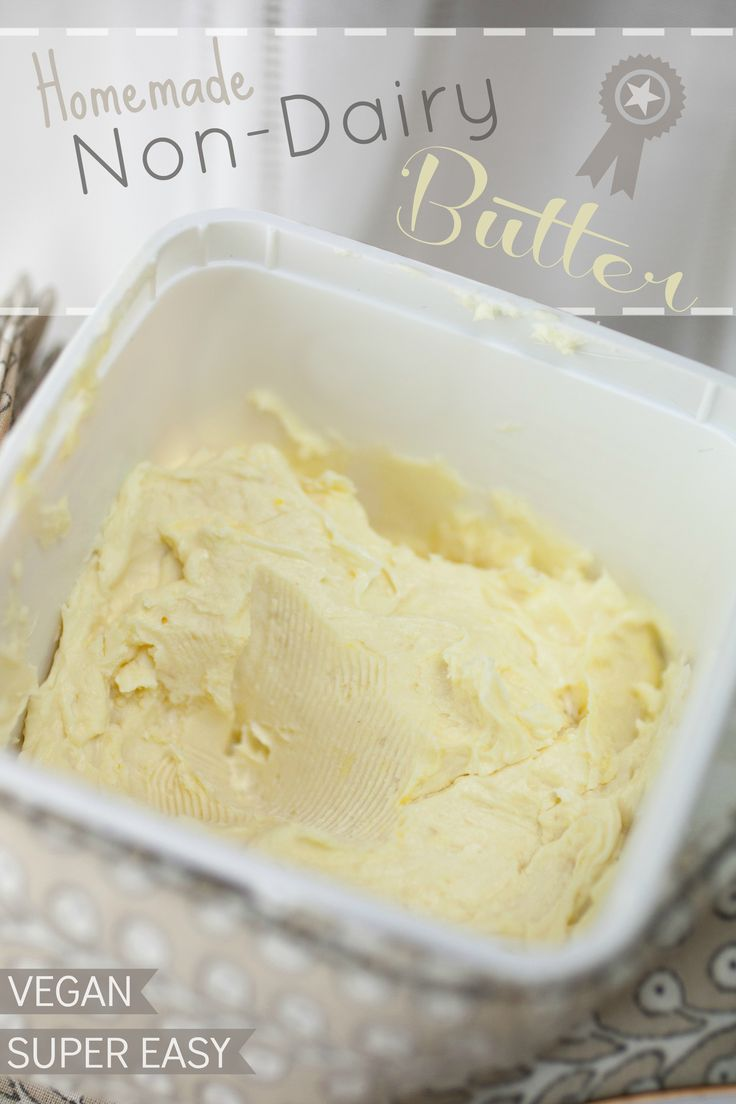 Produce On Parade - Homemade Vegan Butter for my dairy free months