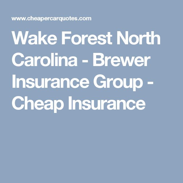 Wake Forest North Carolina - Brewer Insurance Group - Cheap Insurance