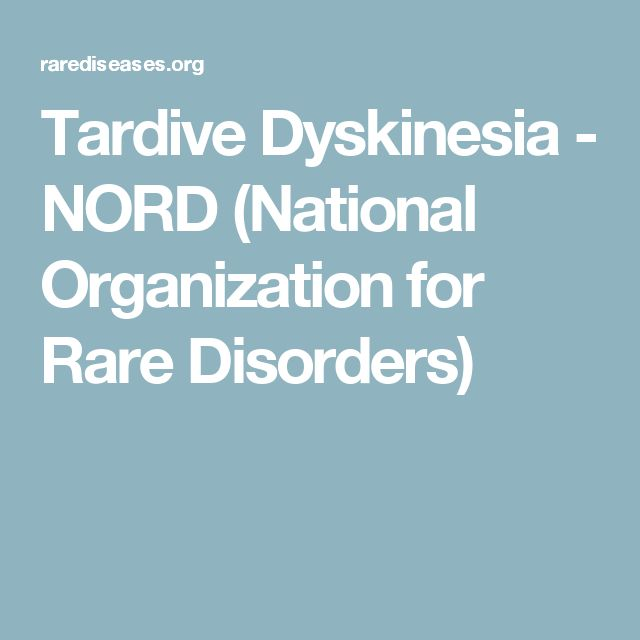 Tardive Dyskinesia - NORD (National Organization for Rare Disorders)