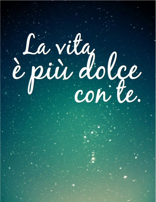 La Vita E Piu Dolce Con Te U003c  U003e Life Is Sweeter With You
