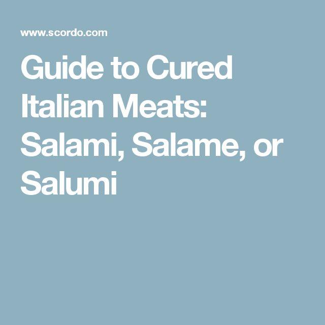 Guide to Cured Italian Meats: Salami, Salame, or Salumi