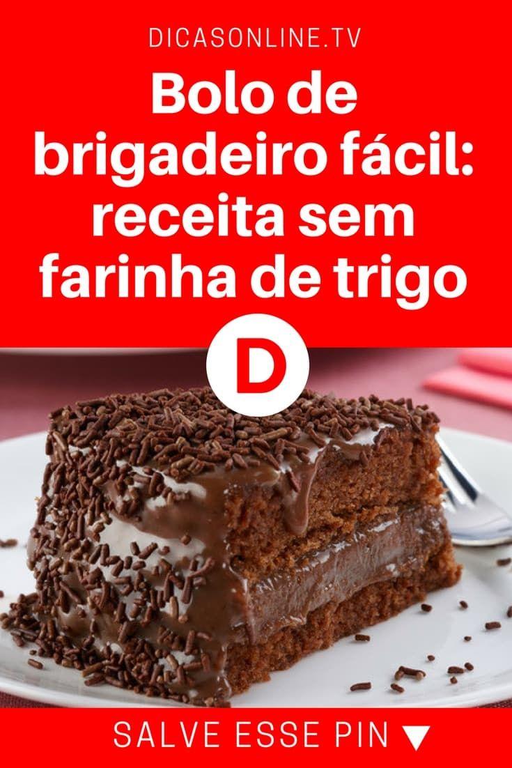 Bolo De Brigadeiro Facil Receita Sem Farinha De Trigo Bolo De