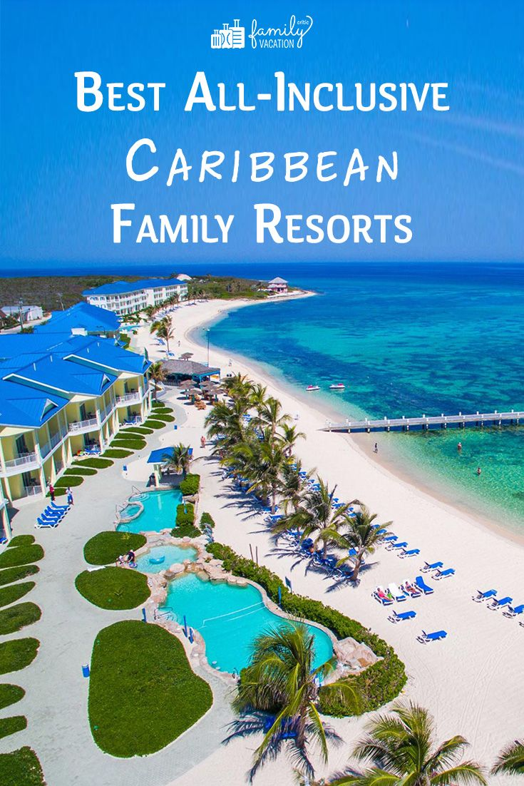 18 Best Caribbean All Inclusive Resorts For Families 2020 With