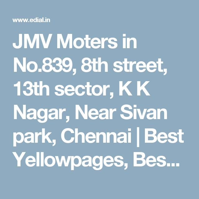 JMV Moters in No.839, 8th street, 13th sector, K K Nagar, Near Sivan park, Chennai | Best Yellowpages, Best Automobile Glass Dealers, Best Car Glass Repair and Services, Best Car Battery Repair and Services, Best Car Spare Parts Dealers, Best Car Accessories, Best Car Polish Cleaning Service, Best Car Audio Stereo Sale Service, India