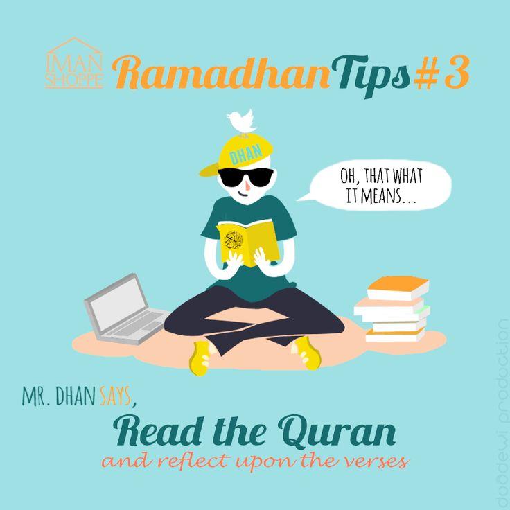 Iman Shoppe Ramadhan Tips #3  Mr Dhan says,  Read the Quran & reflect upon the verses :)  #RamadhanMilikKita #RamadhanTips