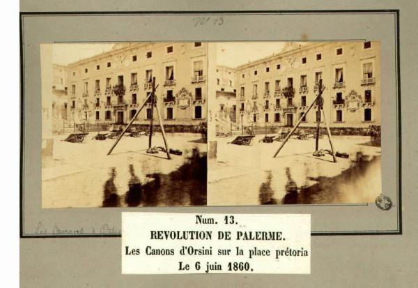 Spedizione dei Mille - Rivoluzione di Palermo - Piazza Pretoria - Cannoni posti dal Colonnello Orsini sulla piazza