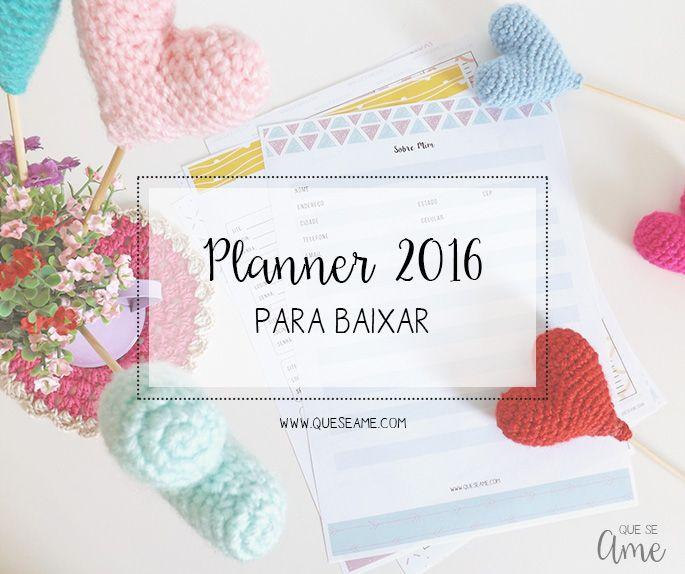 Não sabe como se organizar em 2016? Baixe nosso planner 2016 com várias páginas super funcionais e com 3 cartelas de adesivos lindas para você decorar!