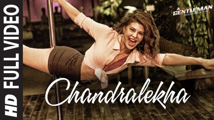 Chandralekha Full Video Song | A Gentleman -SSR | Sidharth | Jacqueline | Sachin-Jigar | Raj&DK - YouTube