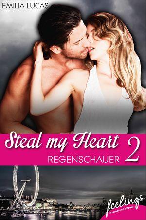 """Steal my heart 2 - Regenschauer:  Ina kann Josh nicht vergessen. Als sie wie jedes Jahr in London ist, sucht sie ihn auf, um das Wochenende mit ihm zu verbringen. Leidenschaftlich und vollkommen bedeutungslos soll es werden. Doch bald wird Ina klar, dass """"bedeutungslos"""" nicht so einfach ist, wie sie es sich vorgestellt hat ..."""