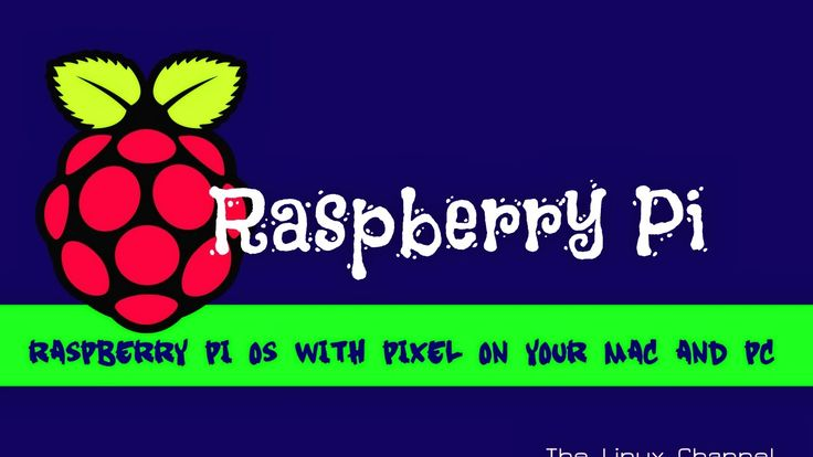 Raspberry Pi OS with PIXEL on your Mac and PC