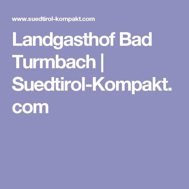 Awesome Landgasthof Bad Turmbach Suedtirol Kompakt