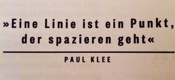 Eine Linie ist ein Punkt, der spazieren geht. @cinderella83