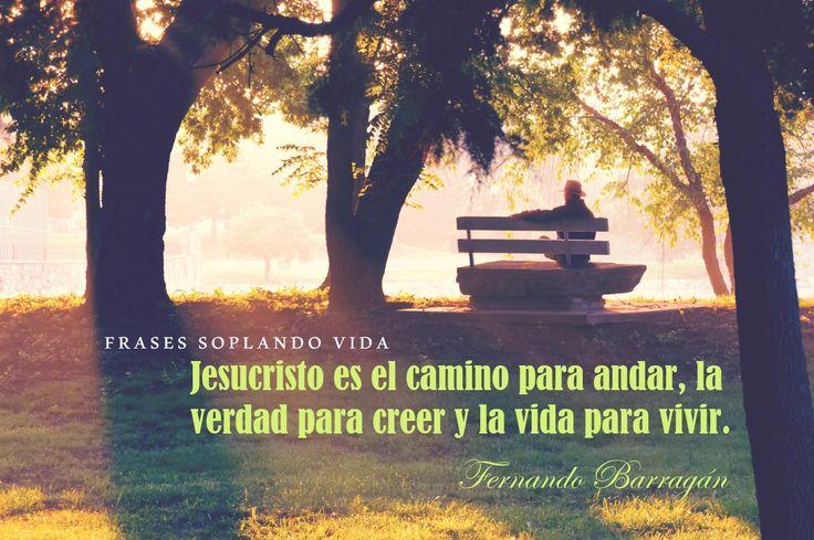 Frases de nuestro pastor #FernandoBarragán  Frases Soplando Vida