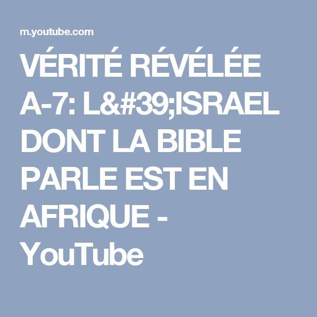 VÉRITÉ RÉVÉLÉE A-7:  L'ISRAEL DONT LA BIBLE PARLE EST EN AFRIQUE - YouTube