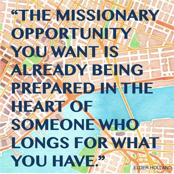 """Elder Jeffrey R. Holland taught, """"We can also pray daily for our own personal missionary experiences. Pray that under the divine management of such things, the missionary opportunity you want is already being prepared in the heart of someone who longs for and looks for what you have."""" #everydaymissionaries"""