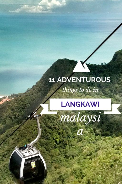 11 things to do in Langkawi to get an adrenaline rush!  Langkawi has SO much to do while you're there. It's very tourist friendly and many people from KL come here for vacation to find a little adventure in nature.