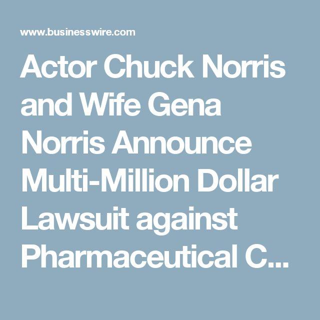Actor Chuck Norris and Wife Gena Norris Announce Multi-Million Dollar Lawsuit against Pharmaceutical Companies for Dangerous MRI Drug