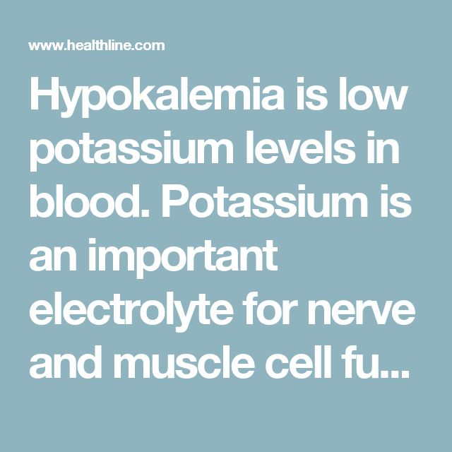 Hypokalemia is low potassium levels in blood. Potassium is an important electrolyte for nerve and muscle cell functioning, especially muscle cells in the heart. Kidneys control the body's potassium levels, allowing for excess potassium to leave the body through urine or sweat. One may not notice symptoms. Mild symptoms: weakness, fatigue, constipation, muscle cramping, palpitations. Worse: paralysis, respiratory failure, breakdown of muscle tissue, ileus (lazy bowels). Severe: abnormal…