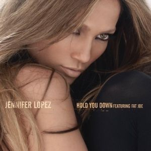 Google Image Result for http://upload.wikimedia.org/wikipedia/en/1/13/Jennifer_Lopez_-_Hold_You_Down_-_CD_single_cover.jpg