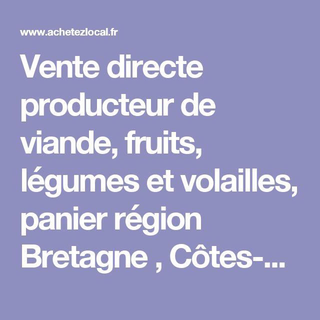 Vente directe producteur de viande, fruits, légumes et volailles, panier  région Bretagne , Côtes-d'Armor  à POMMERIT-LE-VICOMTE