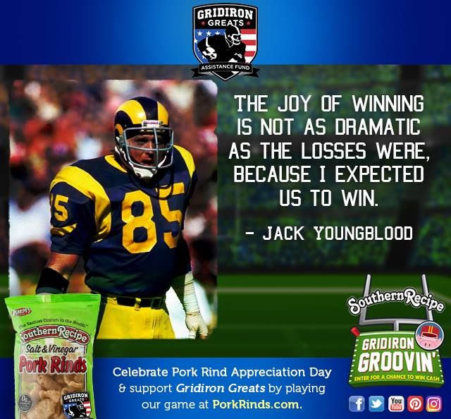 """""""The joy of winning is not as dramatic as the losses were, because I expected us to win."""" - Jack Youngblood. Celebrate #PorkRindAppreciationDay and support Gridiron Greats Assistance Fund when you enter our Gridiron Groovin' game for your chance at #winning $2500!  . . . #Snacks #Protein #Foodie #CraftBeer #FitFoodies #PorkRind #PorkRinds #Fun #Delicious #Snack #Workout #PorkRindAppreciationMonth #GridironGroovin #Touchdown #Contest #Win #Football #SuperBowl"""