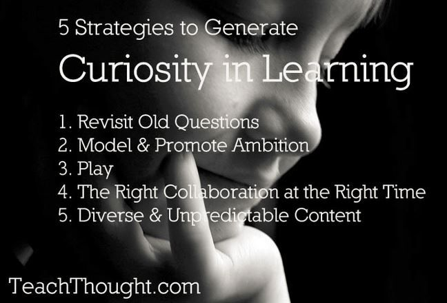 5 Strategies to Generate Curiousity in Learning. Re-pinned by #Europass