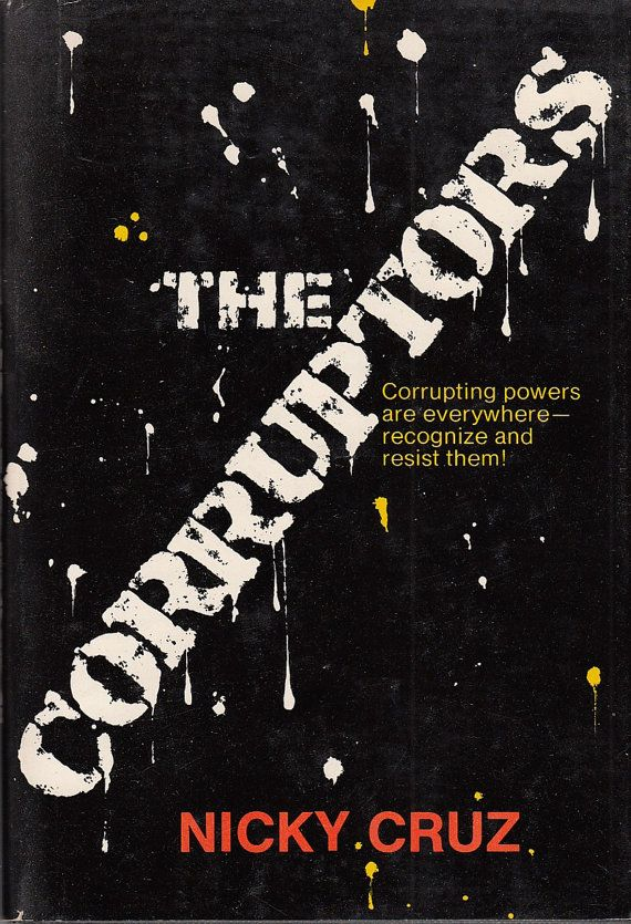 The Corruptors 1974 by Nicky Cruz Hardcover Dust Jacket VG Christian Life
