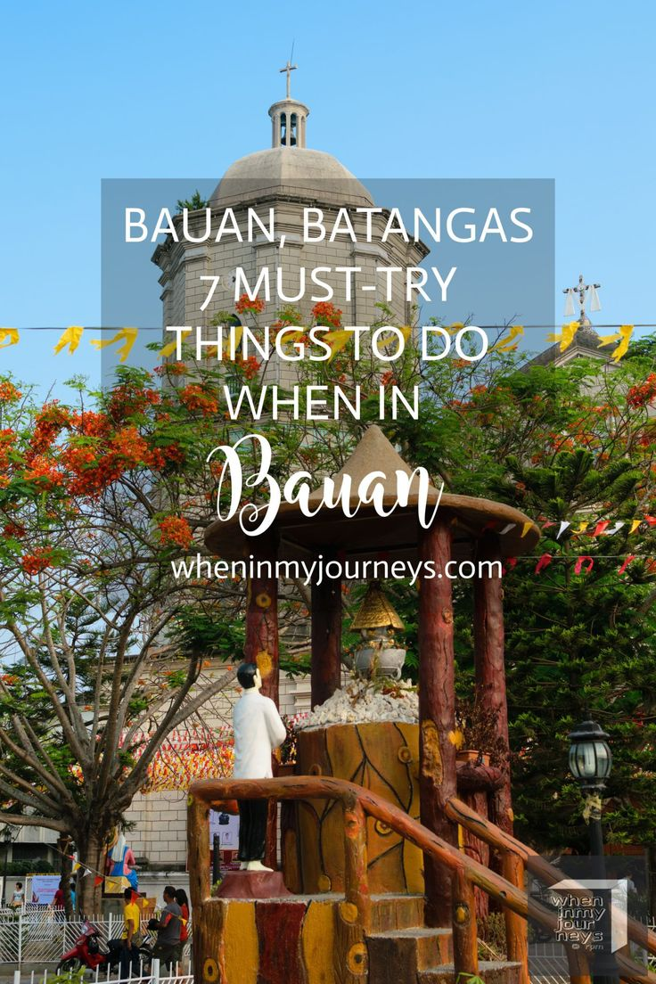 The municipality of Bauan, Batangas is ready to take center stage.  To make the most of your time, go for this 7 must-try things to do when in Bauan, Batangas, Philippines