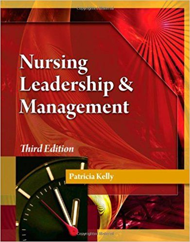 Test Bank Nursing Leadership Management 3rd Edition By Patricia