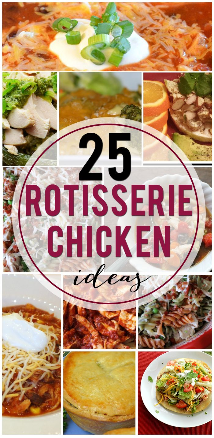 25 Ideas for Using one of the Rotisserie Chickens from the grocery store. Semi-homemade recipes to dress it up or even use up the leftovers.