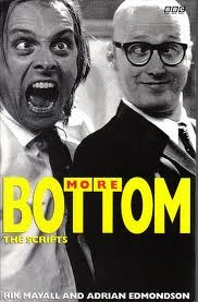 Bottom (UK). Maybe the *craziest* comedy EVER. Love it still.