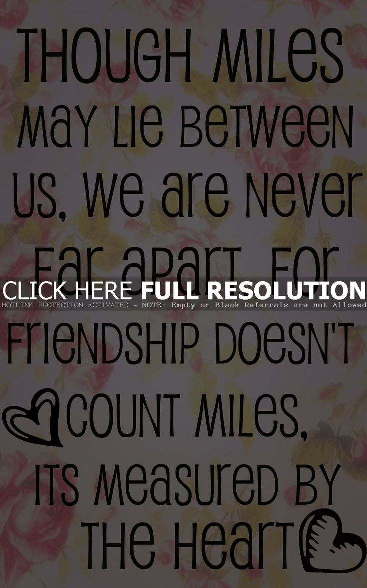 Quotes About Friendship And Distance 74 Best Images About Quotes On Pinterest  Friendship Senior