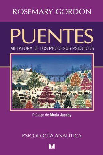 Puentes: Metafora de los procesos psiquicos (Spanish Edition)