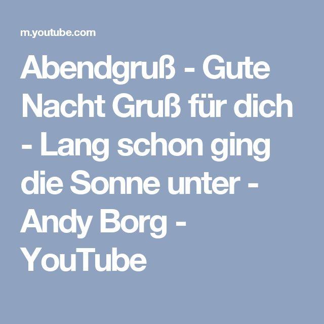 Abendgruß - Gute Nacht Gruß für dich - Lang schon ging die Sonne unter - Andy Borg - YouTube