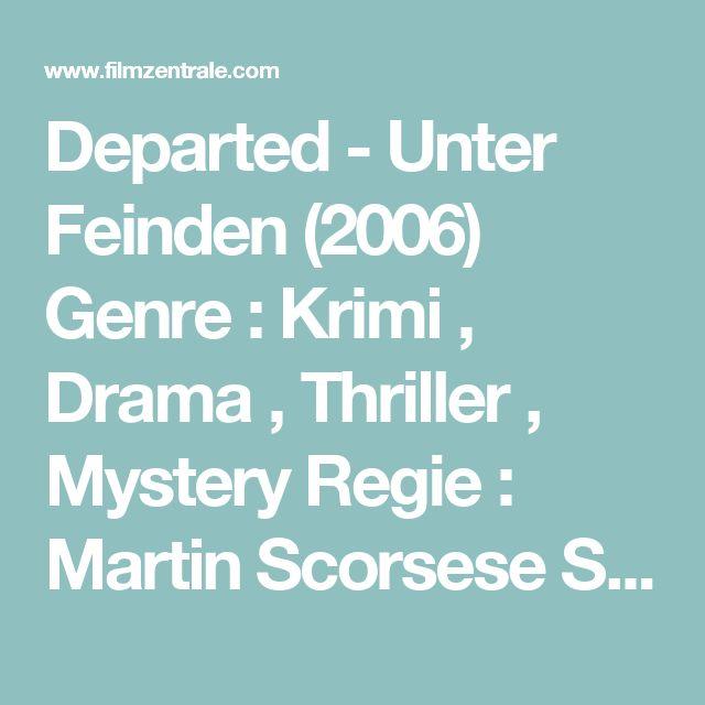 Departed - Unter Feinden (2006) Genre : Krimi , Drama , Thriller , Mystery  Regie : Martin Scorsese  Schauspieler : Leonardo DiCaprio, Matt Damon, Jack Nicholson