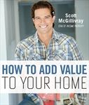 In How to Add Value to Your Home, Scott shows homeowners and investors how they can make the most of their investment.                                       		 		                             ...