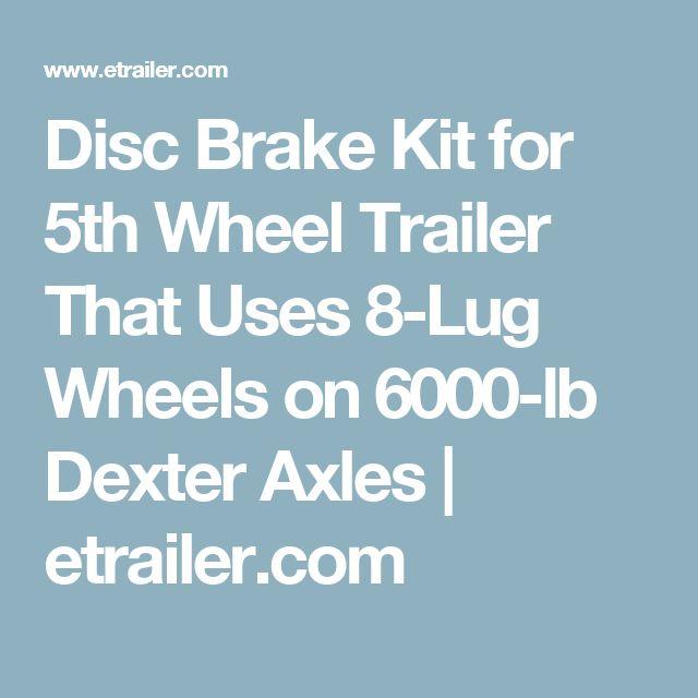 Disc Brake Kit for 5th Wheel Trailer That Uses 8-Lug Wheels on 6000-lb Dexter Axles | etrailer.com