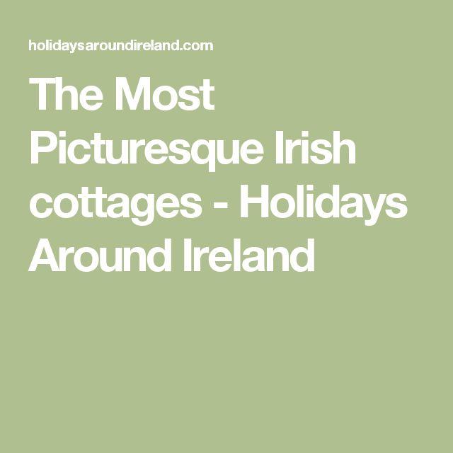 The Most Picturesque Irish cottages - Holidays Around Ireland