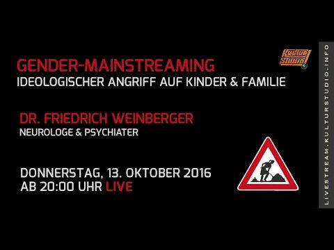 Dr. Friedrich Weinberger   Gender Mainstreaming – Ideologischer Angriff ...