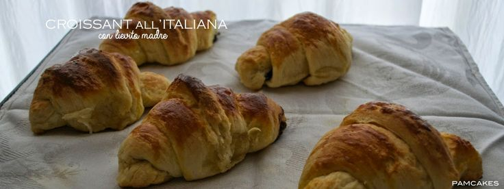 Pamcakes: CROISSANT ALL'ITALIANA con LIEVITO MADRE