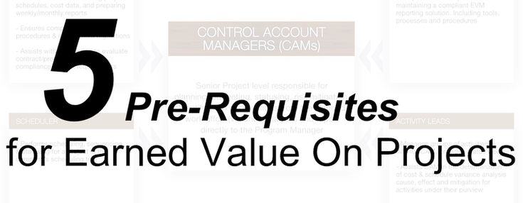 5 Pre-Requisites for Earned Value On Projects