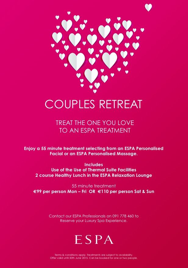 ESPA at the g Hotel - Couples Retreat or Time for Yourself! www.theghotel.ie Call ESPA +353 91 778460 - espa@theg.ie