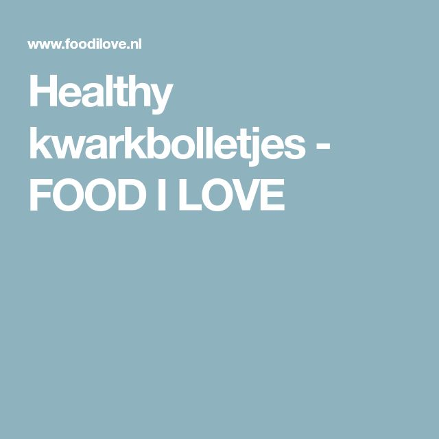Healthy kwarkbolletjes - FOOD I LOVE