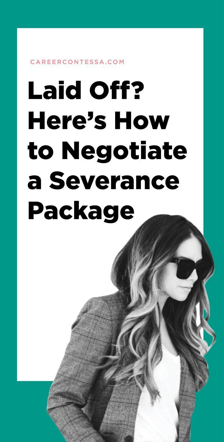 Laid Off Here S How To Negotiate A Severance Package Career