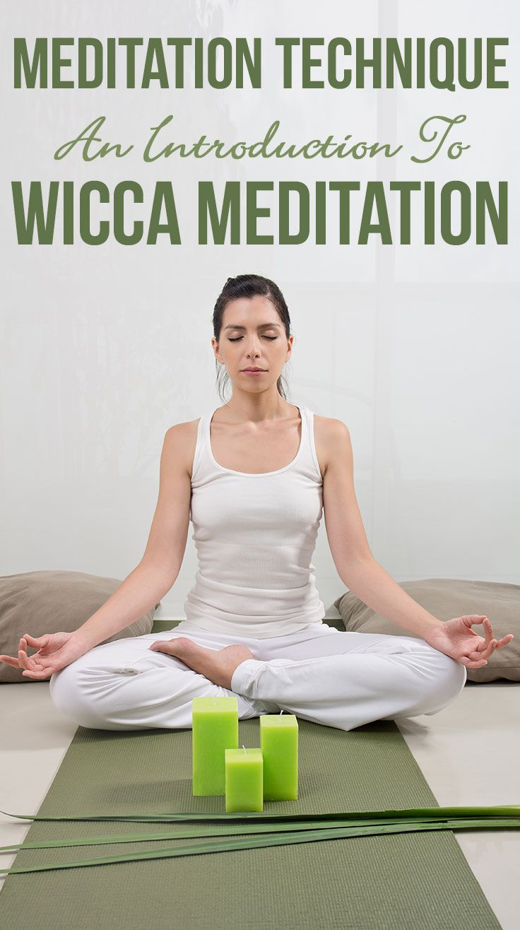 Meditation Technique: An Introduction To Wicca Meditation
