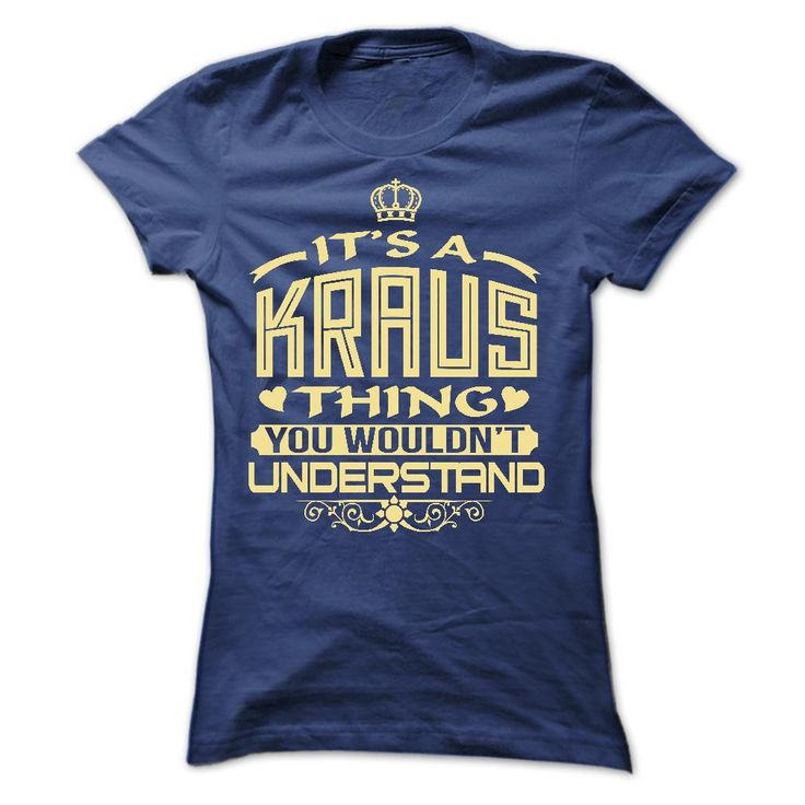 IT IS KRAUS THING AWESOME SHIRT