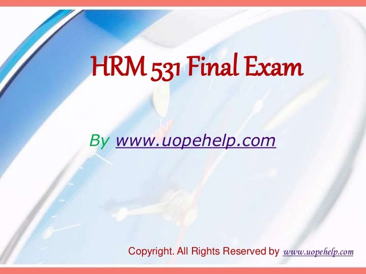 Confused and depressed about which tutorials to choose? Here is the tip. Try us and we guarantee that you will not have to look any further. We provide various homework help that you will find easy to understand. http://www.UopeHelp.com/ also provide HRM 531 Final Exam Latest Online HomeWork Help, Entire course questions with answers and law, finance, economics and accounting homework help, discussion questions, Homework Assignment etc. Join us to be straight 'A' student.
