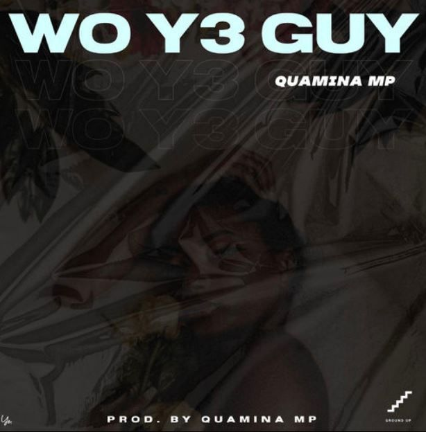 Quamina Mp Wo Y3 Guy Mp3 Download Quamina Mp Dishes Out This Latest Song Tagged Wo Y3 Guy Production Credit Goes To Quamina Mp H In 2020 Guys Songs Hip Hop Music