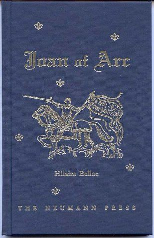 Joan of Arc - an absolute jewel by Hilaire Belloc, reviewed here … http://corjesusacratissimum.org/2014/07/joan-of-arc-by-hilaire-belloc/